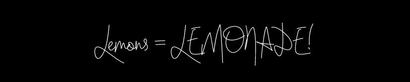 Lemons MAKE Lemonade