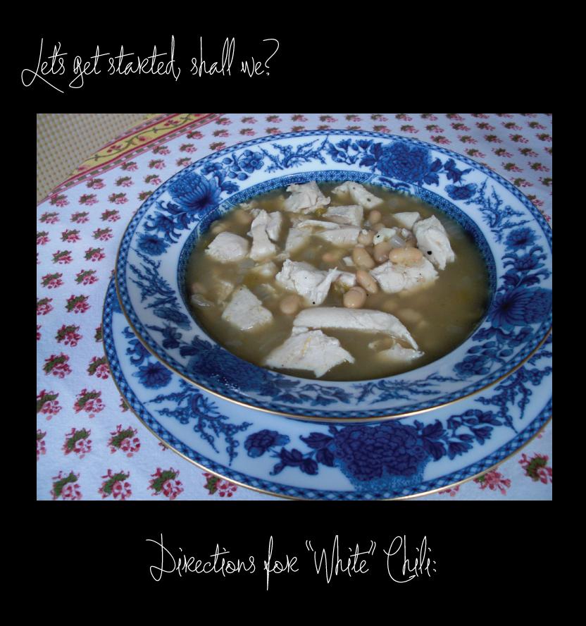 White Chicken Chili Directions