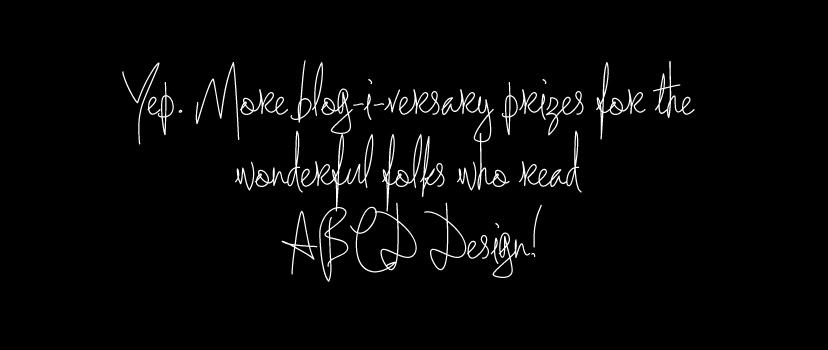 ABCD Design blog-i-versary prizes